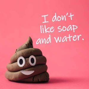 Poop Does Not Like Soap